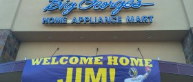 "Big George's  Home Appliance Mart: ""Welcome Home Jim"" Banner"